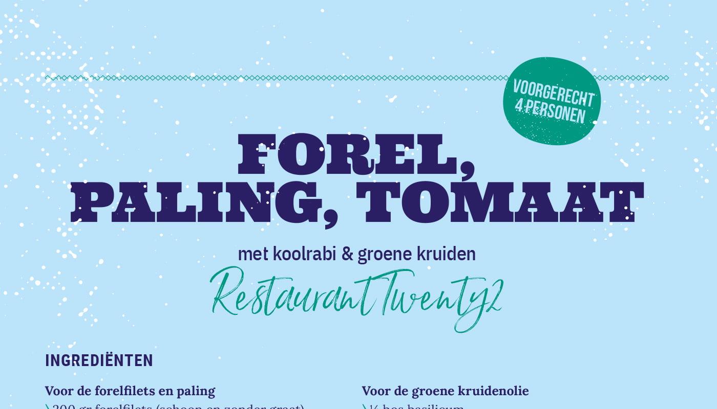 Forel, paling, tomaat met koolrabi & groene kruiden van Restaurant Twenty2